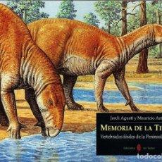Libri di seconda mano: MEMORIA DE LA TIERRA. VERTEBRADOS FÓSILES DE LA PENÍNSULA IBÉRICA. JORDI AGUSTÍ Y MAURICIO ANTÓN.. Lote 241361165