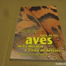 Libros de segunda mano: GUÍA DE LAS AVES DE LA MORAÑA Y TIERRA DE ARÉVALO LUÍS MARTÍN GARCÍA Y GABRIEL SIERRA DESCATALOGADO. Lote 241533095