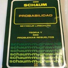 Libros de segunda mano de Ciencias: TEORIA Y PROBLEMAS DE PROBABILIDAD, DE SEYMOUR LIPSCHUTZ.. Lote 241698705