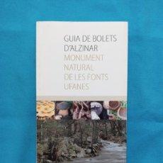 Libros de segunda mano: GUIA DE BOLETS D'ALZINAR - MONUMENT NATURAL DE LES FONS UFANES. Lote 241748840