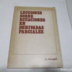 Livros em segunda mão: J AUGÉ LECCIONES SOBRE ECUACIONES EN DERIVADAS PARCIALES W5420. Lote 242053320