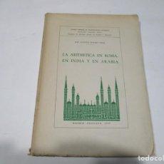 Libros de segunda mano de Ciencias: JOSÉ AUGUSTO SANCHEZ PÉREZ LA ARITMÉTICA EN ROMA, EN INDIA Y EN ARABIA W5424. Lote 242083250