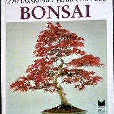 Libros de segunda mano: COM CONREAR I TENIR CURA DEL BONSAI. Lote 242184905