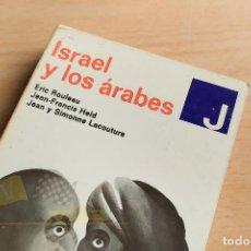 Libros de segunda mano de Ciencias: ISRAEL Y LOS ÁRABES - ERIC ROULEAU - 1968. Lote 242369010