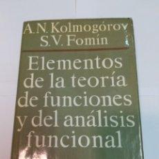 Libri di seconda mano: A.N.KOLMOGÓROV Y S.V. FOMIN ELEMENTOS DE LA TEORIA DE FUNCIONES Y DEL ANÁLISIS FUNCIONAL SA2866. Lote 242374810