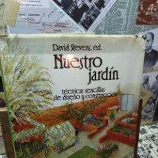 Libros de segunda mano: NUESTRO JARDÍN. DAVID STEVENS.. Lote 242377025