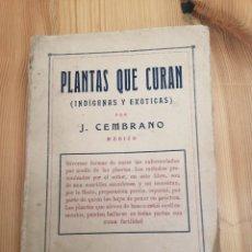 Libros de segunda mano: PLANTAS QUE CURAN, J. CEMBRANO, B. BAUZA 1928, LIBRO. Lote 242830850