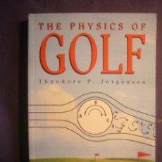 Libros de segunda mano de Ciencias: THEODORE JORGENSEN: - THE PHYSICS OF GOLF - (NEW YORK, 1993). Lote 243153365
