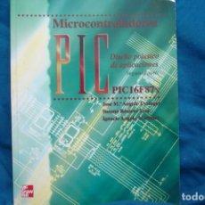 Libros de segunda mano de Ciencias: MICROCONTROLADORES PIC , DISEÑO PRÁCTICO DE APLICACIONES, 2ª PARTE - ED. MCGRAW-HILL AÑO 2000. Lote 243369585