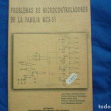 Libros de segunda mano de Ciencias: PROBLEMAS DE MICROCONTROLADORES DE LA FAMILIA MCS-51 - ED. UNIVERSIDAD POLITÉCNICA DE VALENCIA 2001. Lote 243381325