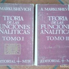 Libri di seconda mano: TEORÍA DE LAS FUNCIONES ANALÍTICAS. A. MARKUSHEVICH. 2 TOMOS. EDITORIAL MIR, MOSCÚ, 1970. Lote 243767410