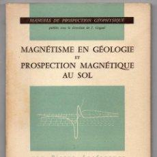 Libros de segunda mano: MAGNÉTISME EN GÉOLOGIE ET PROSPECTION MAGNÉTIQUE AU SOL. PIERRE LASFARQUES. Lote 243775735