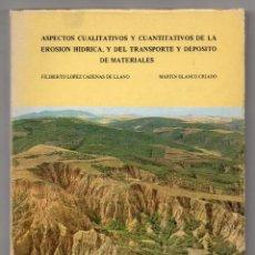 Libros de segunda mano: ASPECTOS CUALITATIVOS Y CUANTITATIVOS DE LA EROSIÓN HÍDRICA Y EL TRANSPORTE Y DEPÓSITO DE MATERIALES. Lote 243785275