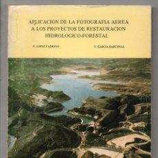 Libros de segunda mano: APLICACIÓN DE LA FOTOGRAFÍA AEREA A LOS PROYECTOS DE RESTAURACIÓN HIDROLÓGICO-FORESTAL. Lote 243801455