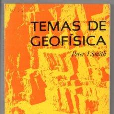Libros de segunda mano: TEMAS DE GEOFÍSICA. PETER J. SMITH. Lote 243830845