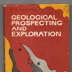 Libros de segunda mano: GEOLOGICAL PROSPECTING AND EXPLORATION. V. M. KREITER. MIR, MOSCÚ, 1968. Lote 243957590