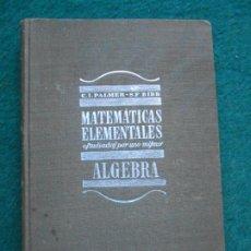 Libros de segunda mano de Ciencias: MATEMATICAS ELEMENTALES ALGEBRA 1950. Lote 244005915