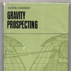 Libros de segunda mano de Ciencias: GRAVITY PROSPECTING. N. SAZHNA, N. GRUNSHINSKY. MIR, MOSCÚ, 1971. Lote 244016305