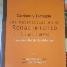 Libros de segunda mano de Ciencias: CARDANO Y TARTAGLIA. LAS MATEMATICAS EN EL RENACIMIENTO ITALIANO. 4. LA MATEMATICA EN SUS PERSONAJES. Lote 244020320