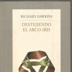 Libros de segunda mano de Ciencias: RICHARD DAWKINS. DESTEJIENDO EL ARCO IRIS. TUSQUETS. Lote 244178690