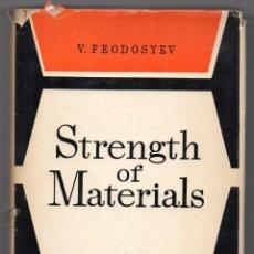 Libros de segunda mano de Ciencias: STRENGTH OF MATERIALS. V. FEODOSYEV. MIR, MOSCÚ, 1973. Lote 244181480