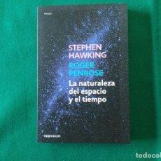 Libros de segunda mano de Ciencias: LA NATURALEZA DEL ESPACIO Y EL TIEMPO - STEPHEN HAWKING - ROGER PENROSE - DEBOLSILLO - 2012. Lote 244191870