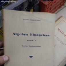 Libros de segunda mano de Ciencias: ÁLGEBRA FINANCIERA, ANTONIO HERNÁNDEZ PÉREZ. (TOMO I). L.24132. Lote 244204045