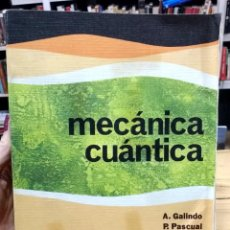 Libros de segunda mano de Ciencias: MECÁNICA CUÁNTICA. A. GALINDO, P. PASCUAL. PRIMERA EDICIÓN, 1978.. Lote 244582585