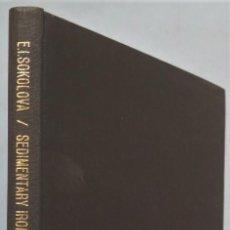 Libros de segunda mano: SEDIMENTARY IRON AND MANGANESE ORES AN ASSOCIATED ROCKS. SOKOLOVA. Lote 244691575