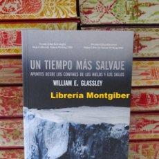 Libros de segunda mano: UN TIEMPO MAS SALVAJE . AUTOR : GLASSLEY , WILLIAM. Lote 244703880