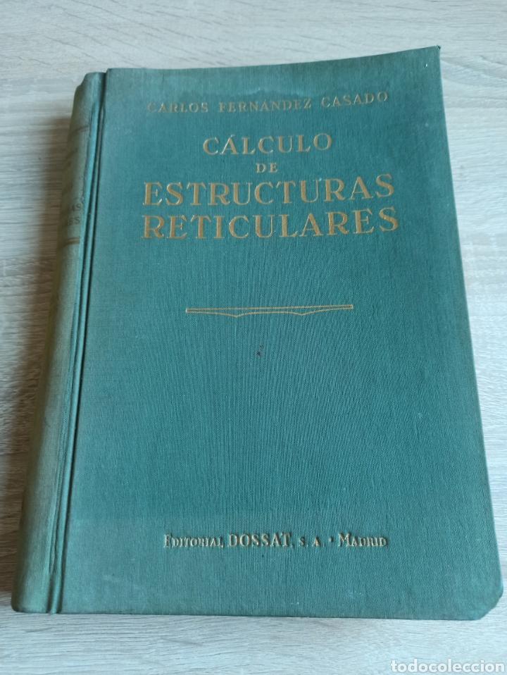 CÁLCULO DE ESTRUCTURAS RETICULARES CARLOS FERNÁNDEZ CASADO EDITORIAL DOSSAT SEPTIMA EDICIÓN 1958 (Libros de Segunda Mano - Ciencias, Manuales y Oficios - Física, Química y Matemáticas)