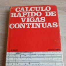 Libros de segunda mano de Ciencias: CÁLCULO RÁPIDO DE VIGAS CONTINUAS POR EL METODO DE M. CAQUOT EDICIONES URMO 1965. Lote 244717985