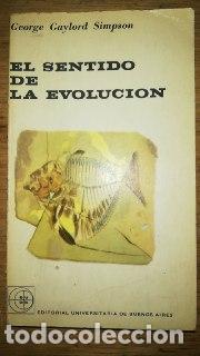 GEORGE GAYLORD SIMPSON: EL SENTIDO DE LA EVOLUCIÓN (Libros de Segunda Mano - Ciencias, Manuales y Oficios - Biología y Botánica)