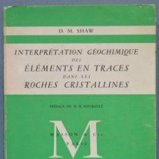 Libros de segunda mano: INTERPRETATION GEOCHIMIQUE DES ELEMENTS EN TRACES DANS LES ROCHES CRISTALLINES. Lote 244757330