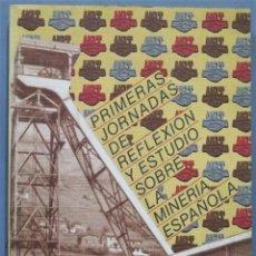 Libros de segunda mano: PRIMERAS JORNADAS DE REFLEXION Y ESTUDIO SOBRE LA MINERIA ESPAÑOLA. Lote 244758215