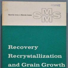Libros de segunda mano: RECOVERY RECRYSTALLIZATION AND GRAIN GROWTH. BYRNE. Lote 244760590