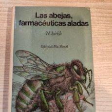 Libri di seconda mano: LAS ABEJAS , FARMACÉUTICAS ALADAS - N. IOIRISH - EDITORIAL MIR MOSCÚ 1985 - APICULTURA MIEL COLMENA. Lote 245023080