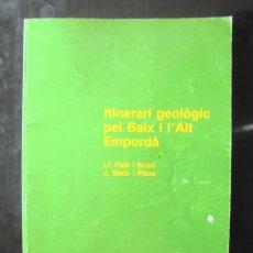 Libros de segunda mano: ITINERARI GEOLÒGIC PEL BAIX I L'ALT EMPORDÀ LL PALLÍ I BUXÓ 1987 ICE INSTITUT CIÈNCIES DE L'EDUCACIÓ. Lote 245187655