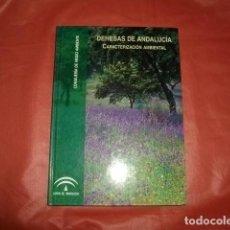 Libros de segunda mano: DEHESAS DE ANDALUCÍA. CARACTERIZACIÓN AMBIENTAL. Lote 245250875