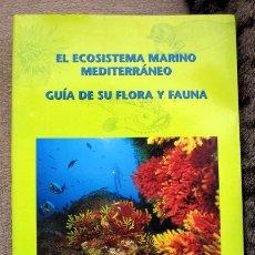 Libros de segunda mano: EL ECOSISTEMA MARINO MEDITERRÁNEO. GUÍA DE SU FLORA Y FAUNA. JUAN CARLOS CALVÍN CALVO. Lote 245269275