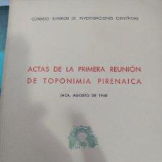 Libros de segunda mano: ACTAS DE LA PRIMERA REUNIÓN DE TOPONIMIA PIRENAICA JACA AGOSTO DE 1948. Lote 245357950