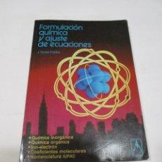 Libros de segunda mano de Ciencias: J. TORRES PATIÑO FORMULACIÓN QUÍMICA Y AJUSTE DE ECUACIONES W5591. Lote 245382510
