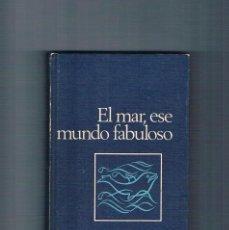 Libros de segunda mano: EL MAR, ESE MUNDO FABULOSO ANTONIO RIBERA 1968 CÍRCULO DE LECTORES. Lote 49386516