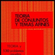 Libros de segunda mano de Ciencias: X92 - TEORIA DE CONJUNTOS Y TEMAS AFINES. TEORIA Y 530 PROBLEMAS RESUELTOS. MATEMATICAS.. Lote 245552780