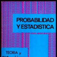 Livros em segunda mão: PROBABILIDAD Y ESTADISTICA. TEORIA Y 760 PROBLEMAS RESUELTOS. MATEMATICAS.. Lote 245564910