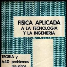 Libros de segunda mano de Ciencias: X93 - FISICA APLICADA A LA TECNOLOGIA Y LA INGENIERIA. TEORIA Y 640 PROBLEMAS RESUELTOS.. Lote 245567080