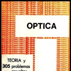 Libros de segunda mano de Ciencias: X91 - OPTICA. TEORIA Y 305 PROBLEMAS RESUELTOS.. Lote 245568380
