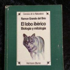 Libros de segunda mano: EL LOBO IBERICO - BIOLOGIA Y MITOLOGIA - RAMON GRANDE DEL BRIO - BLUME -. Lote 245634015