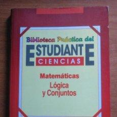 Libros de segunda mano de Ciencias: BIBLIOTECA PRÁCTICA DEL ESTUDIANTE, MATEMÁTICAS,LÓGICA Y CONJUNTOS EDICIONES INGELEK. Lote 245715175