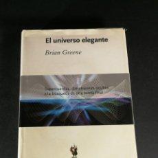 Libros de segunda mano de Ciencias: EL UNIVERSO ELEGANTE BRIAN GREENE SUPERCUERDAS DIMENSIONES OCULTAS Y LA BÚSQUEDA DE UNA TEORÍA FINAL. Lote 245755705